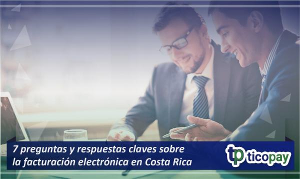 Preguntas y respuestas de facturación electrónica en Costa Rica